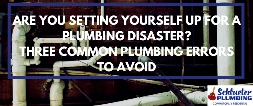 Common Plumbing Errors to Avoid