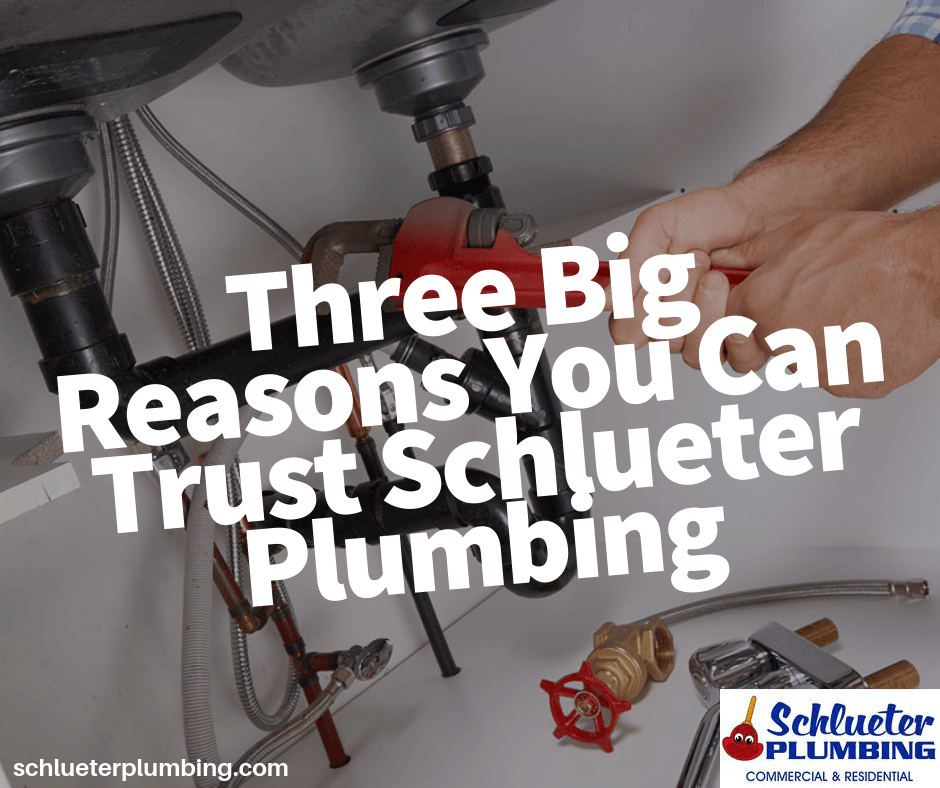 Reasons You Can Trust Schlueter Plumbing